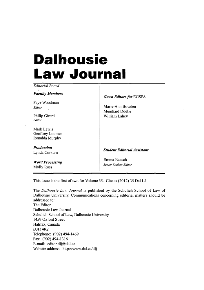 handle is hein.journals/dalholwj35 and id is 1 raw text is: Dalhousie