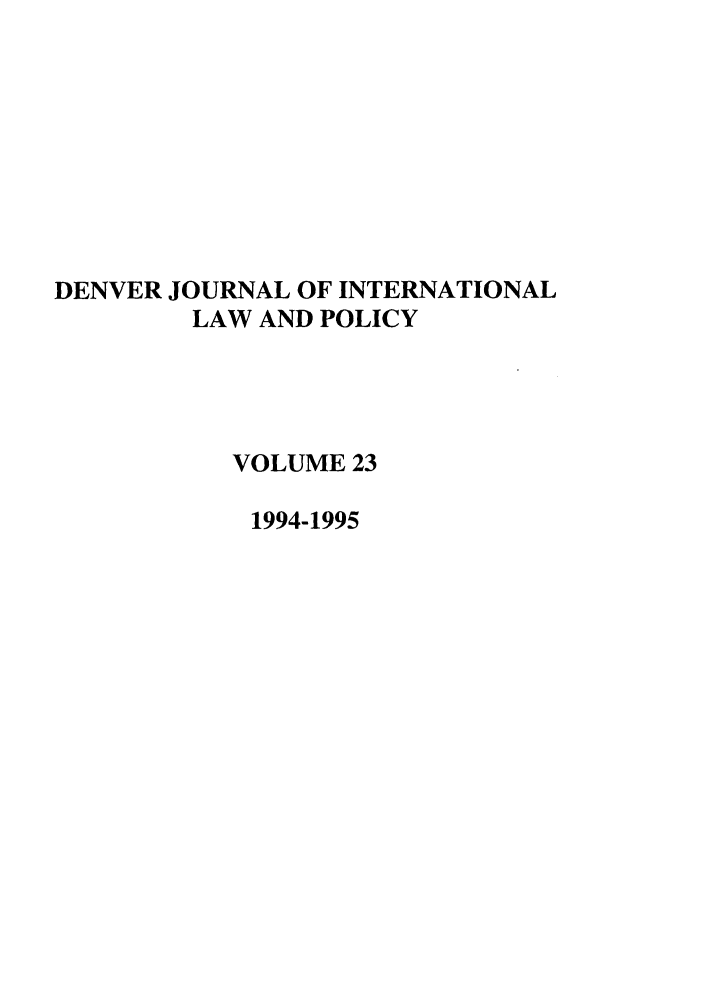 handle is hein.journals/denilp23 and id is 1 raw text is: DENVER JOURNAL OF INTERNATIONAL