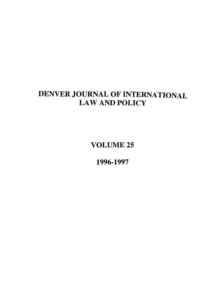 handle is hein.journals/denilp25 and id is 1 raw text is: DENVER JOURNAL OF INTERNATIONAL