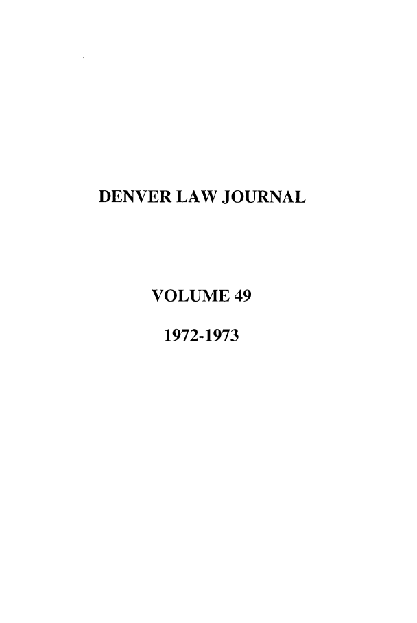 handle is hein.journals/denlr49 and id is 1 raw text is: DENVER LAW JOURNAL