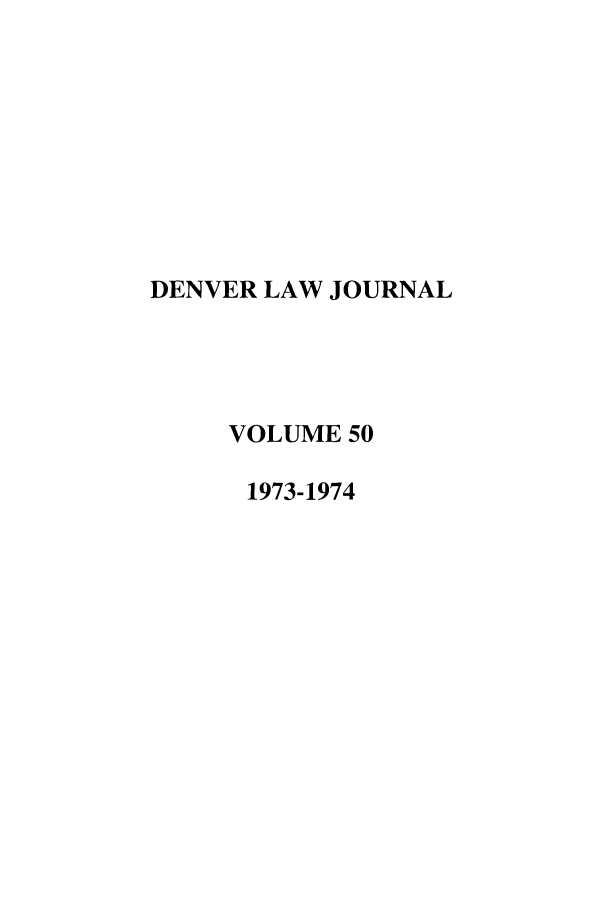 handle is hein.journals/denlr50 and id is 1 raw text is: DENVER LAW JOURNAL