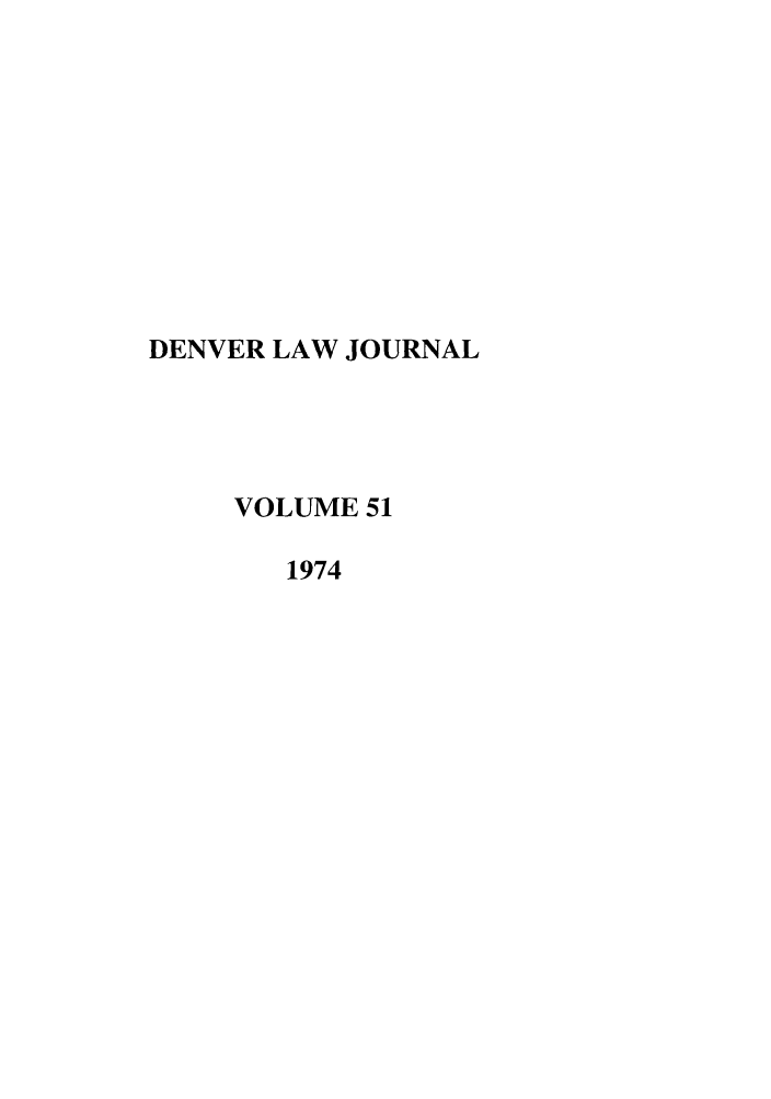 handle is hein.journals/denlr51 and id is 1 raw text is: DENVER LAW JOURNAL