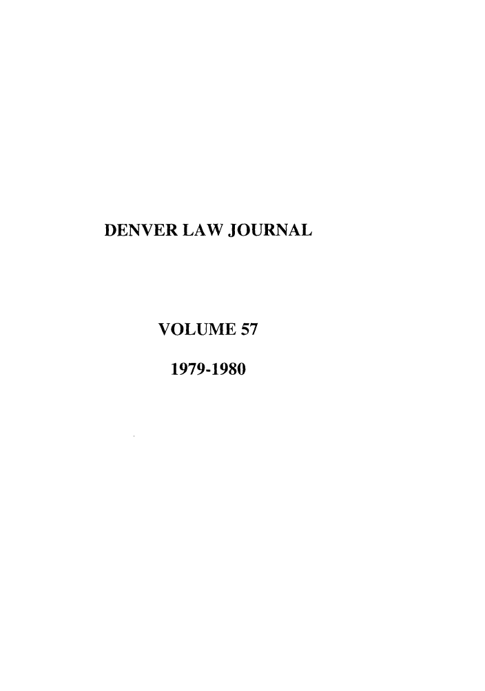 handle is hein.journals/denlr57 and id is 1 raw text is: DENVER LAW JOURNAL