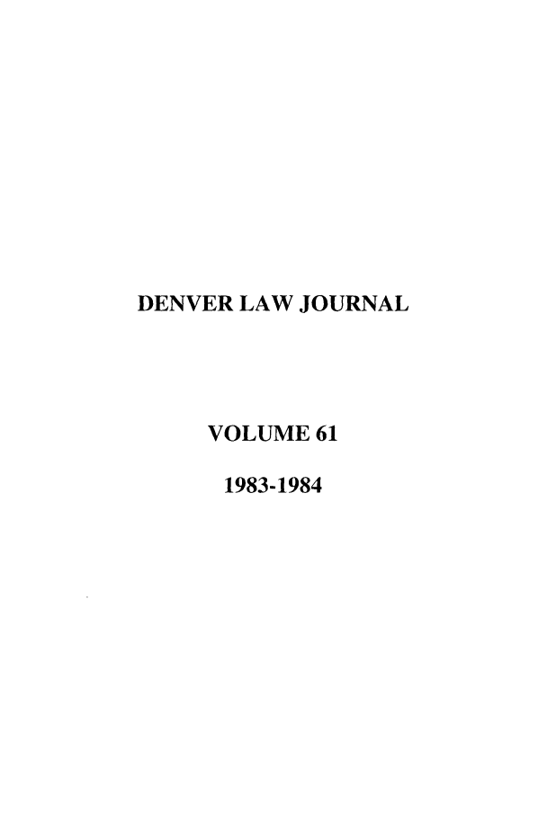 handle is hein.journals/denlr61 and id is 1 raw text is: DENVER LAW JOURNAL