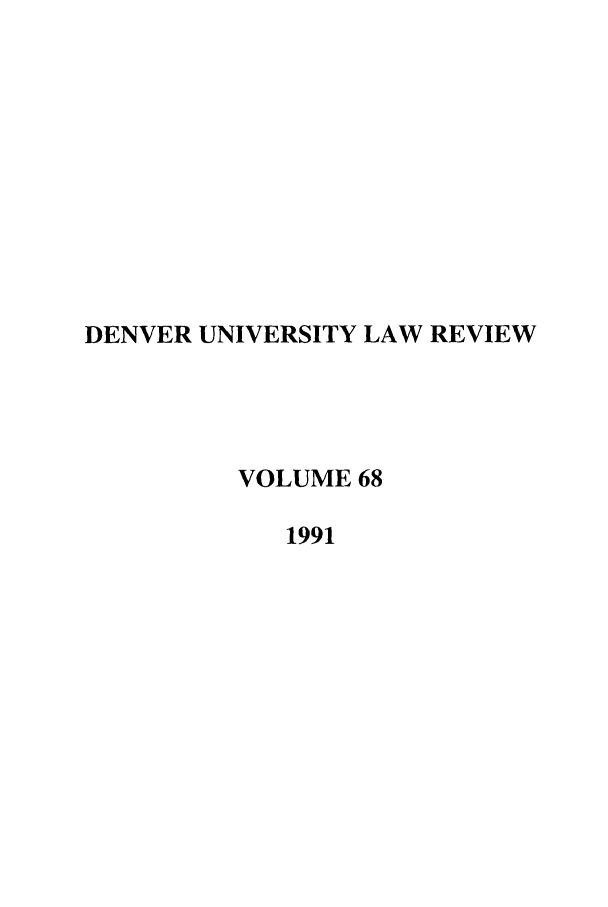 handle is hein.journals/denlr68 and id is 1 raw text is: DENVER UNIVERSITY LAW REVIEW