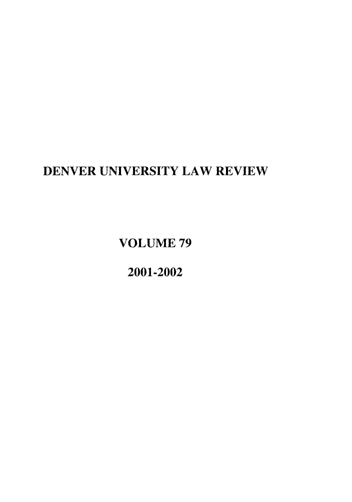 handle is hein.journals/denlr79 and id is 1 raw text is: DENVER UNIVERSITY LAW REVIEW