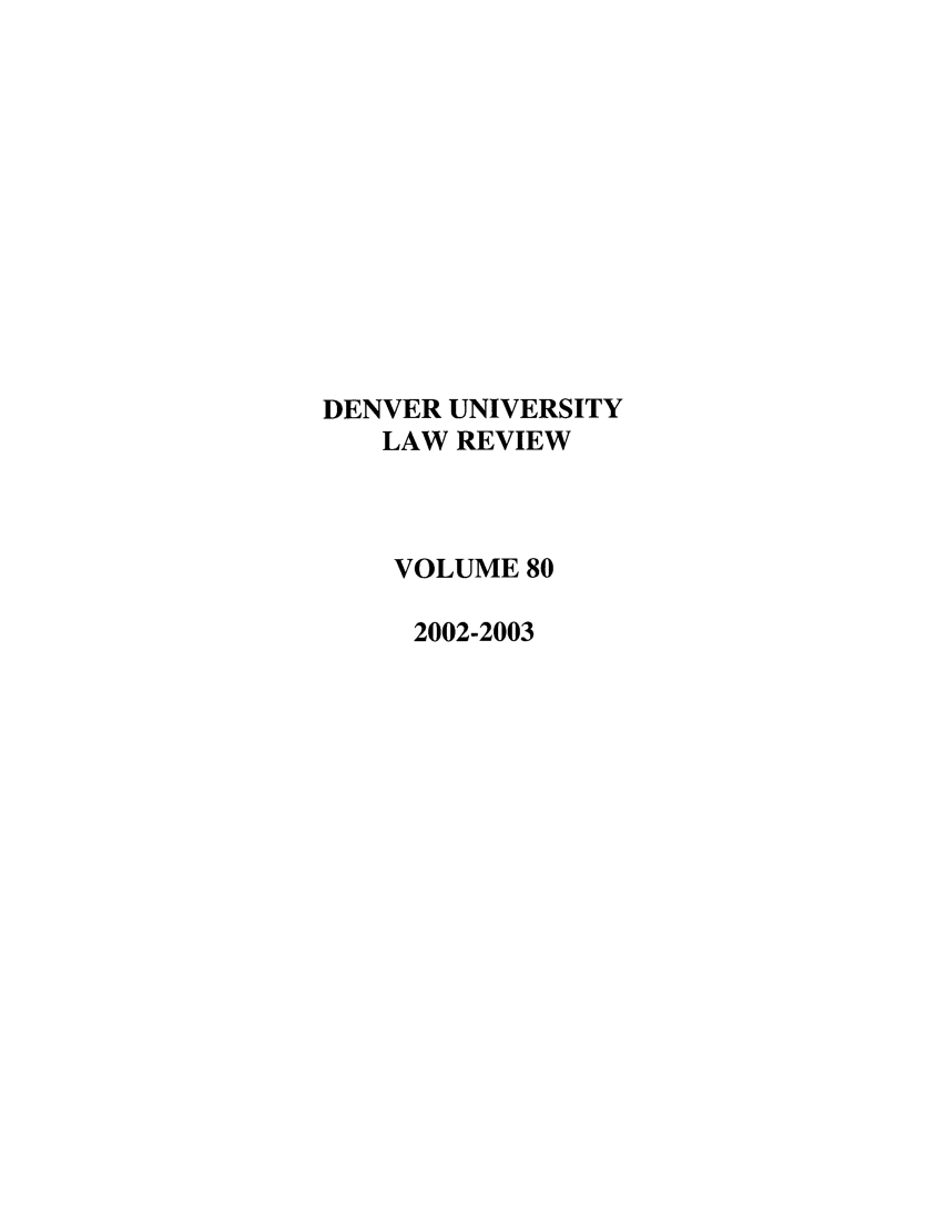 handle is hein.journals/denlr80 and id is 1 raw text is: DENVER UNIVERSITY