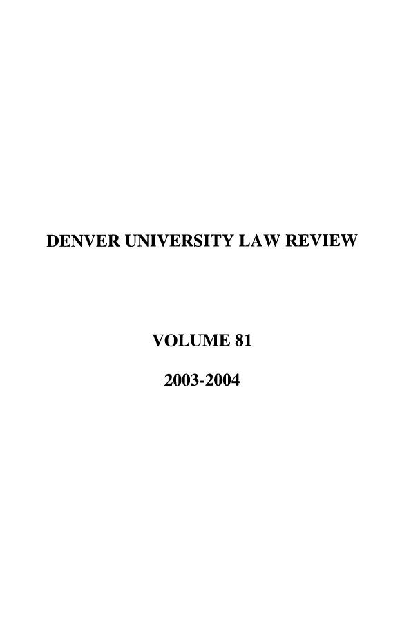 handle is hein.journals/denlr81 and id is 1 raw text is: DENVER UNIVERSITY LAW REVIEW