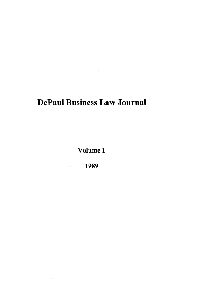 handle is hein.journals/depbus1 and id is 1 raw text is: DePaul Business Law Journal