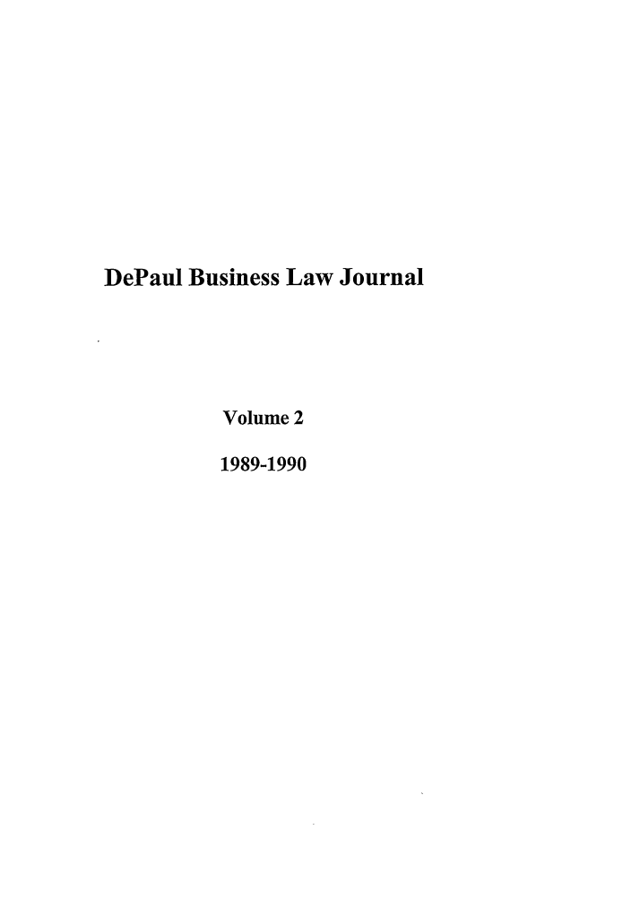 handle is hein.journals/depbus2 and id is 1 raw text is: DePaul Business Law Journal