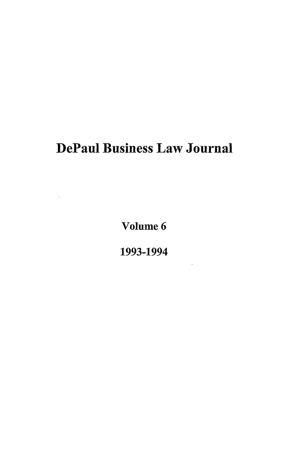 handle is hein.journals/depbus6 and id is 1 raw text is: DePaul Business Law Journal