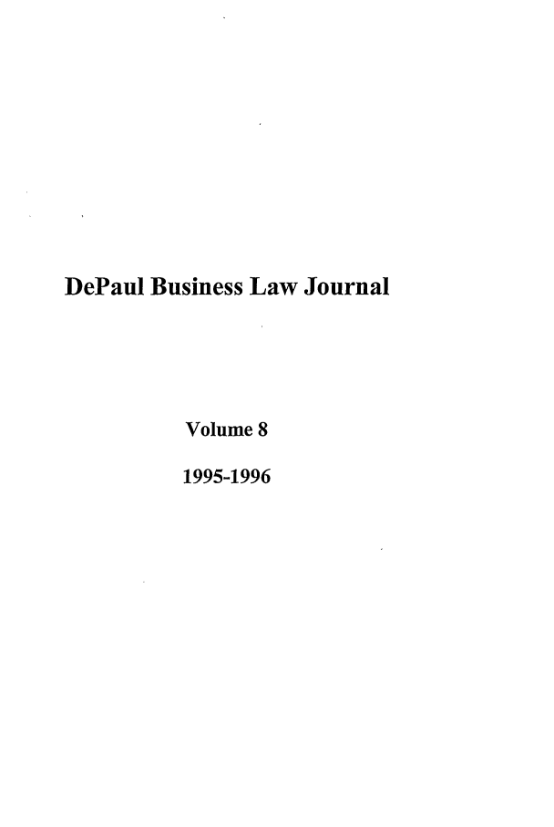 handle is hein.journals/depbus8 and id is 1 raw text is: DePaul Business Law Journal