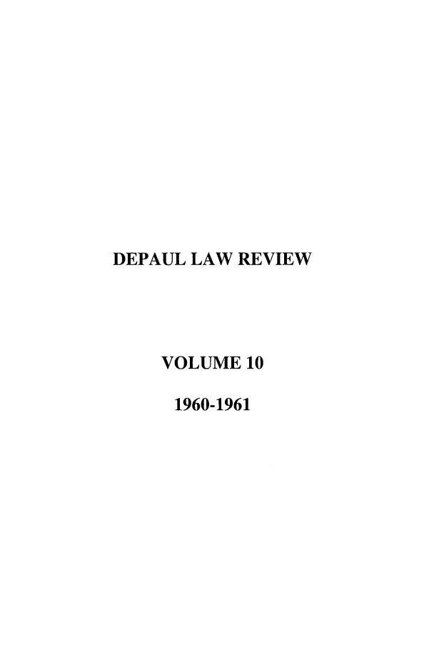 handle is hein.journals/deplr10 and id is 1 raw text is: DEPAUL LAW REVIEW