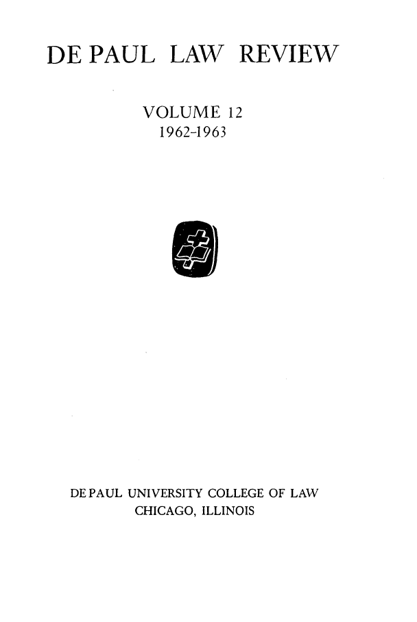 handle is hein.journals/deplr12 and id is 1 raw text is: DE PAUL