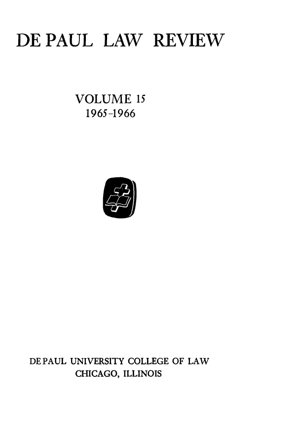 handle is hein.journals/deplr15 and id is 1 raw text is: DE PAUL LAW REVIEW