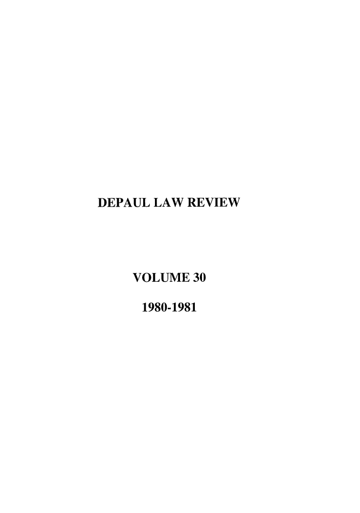handle is hein.journals/deplr30 and id is 1 raw text is: DEPAUL LAW REVIEW