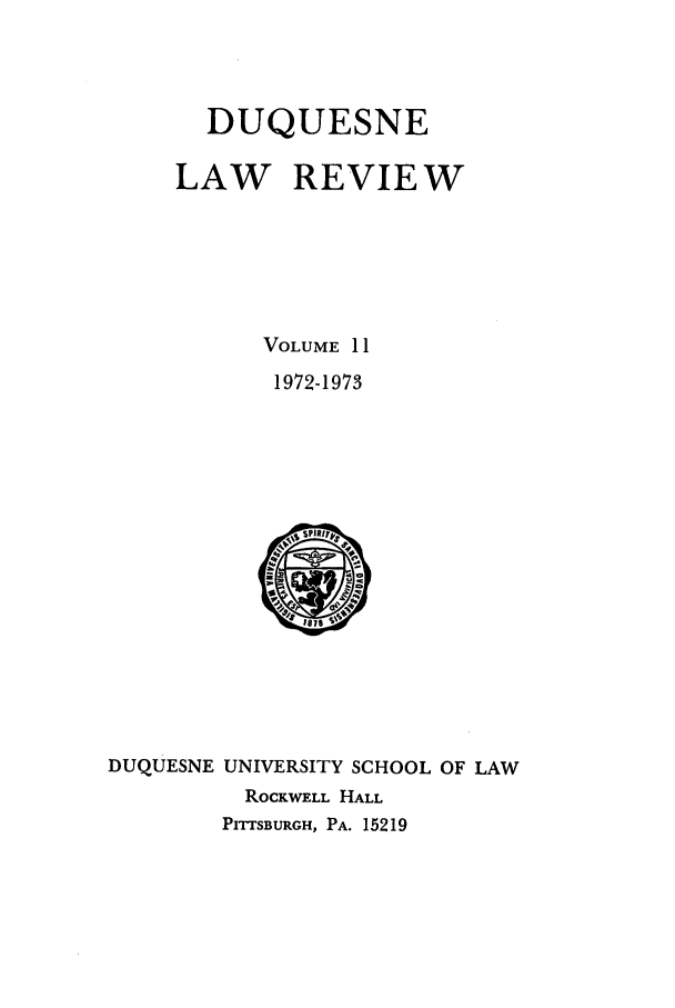 handle is hein.journals/duqu11 and id is 1 raw text is: DUQUESNE