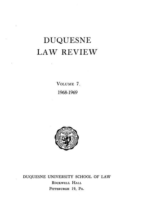 handle is hein.journals/duqu7 and id is 1 raw text is: DUQUESNE