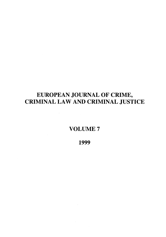 handle is hein.journals/eccc7 and id is 1 raw text is: EUROPEAN JOURNAL OF CRIME,