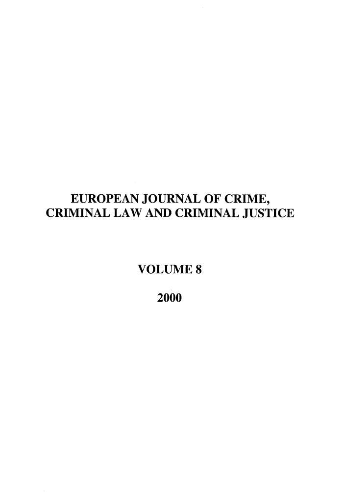 handle is hein.journals/eccc8 and id is 1 raw text is: EUROPEAN JOURNAL OF CRIME,