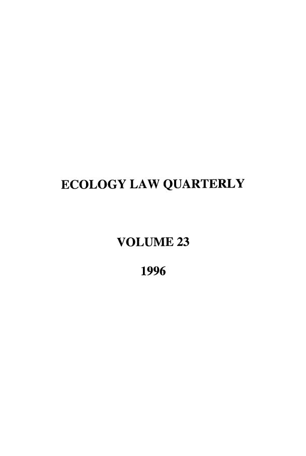 handle is hein.journals/eclawq23 and id is 1 raw text is: ECOLOGY LAW QUARTERLY