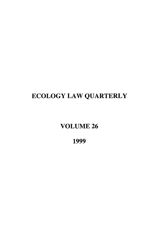 handle is hein.journals/eclawq26 and id is 1 raw text is: ECOLOGY LAW QUARTERLY