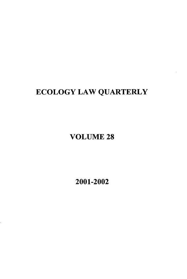 handle is hein.journals/eclawq28 and id is 1 raw text is: ECOLOGY LAW QUARTERLY