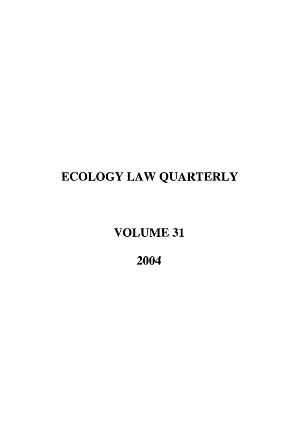 handle is hein.journals/eclawq31 and id is 1 raw text is: ECOLOGY LAW QUARTERLY