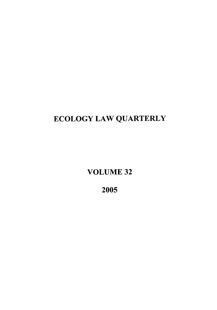 handle is hein.journals/eclawq32 and id is 1 raw text is: ECOLOGY LAW QUARTERLY