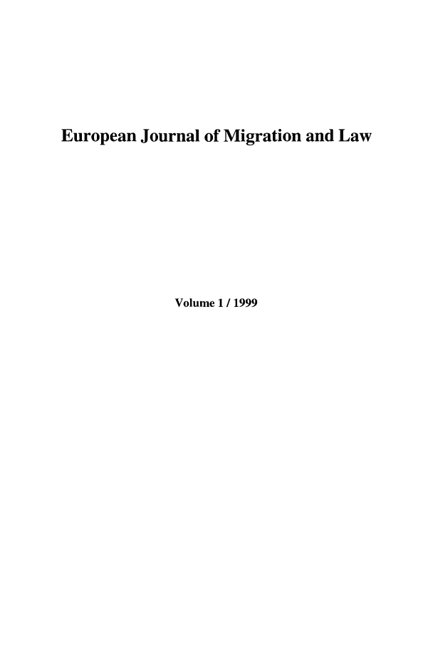handle is hein.journals/ejml1 and id is 1 raw text is: European Journal of Migration and Law
