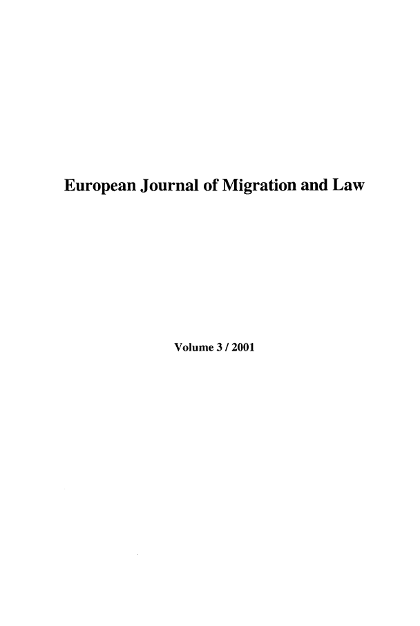 handle is hein.journals/ejml3 and id is 1 raw text is: European Journal of Migration and Law
