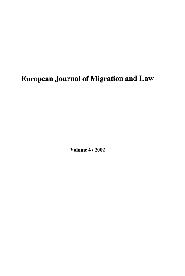 handle is hein.journals/ejml4 and id is 1 raw text is: European Journal of Migration and Law