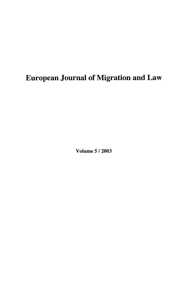 handle is hein.journals/ejml5 and id is 1 raw text is: European Journal of Migration and Law