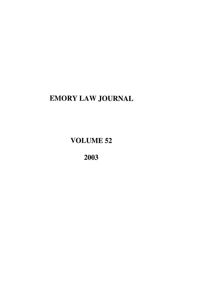 handle is hein.journals/emlj52 and id is 1 raw text is: EMORY LAW JOURNAL