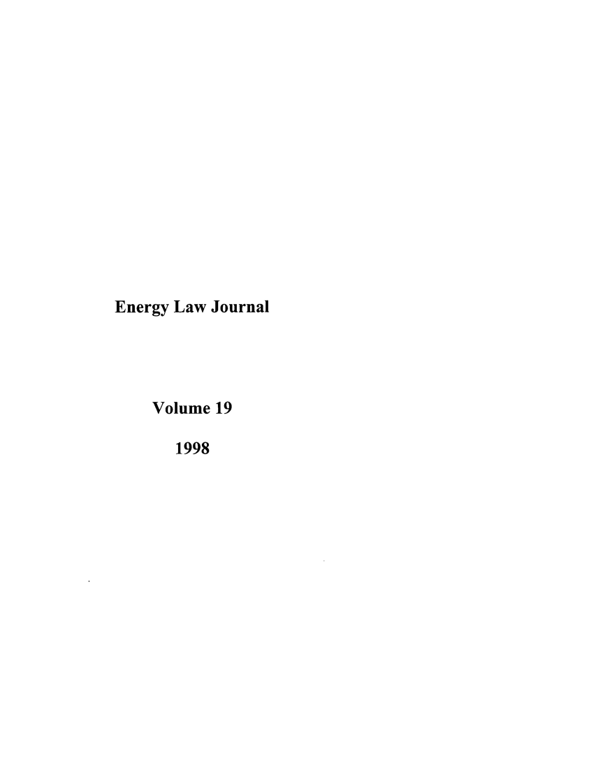 handle is hein.journals/energy19 and id is 1 raw text is: Energy Law Journal