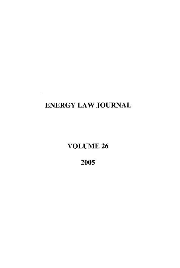 handle is hein.journals/energy26 and id is 1 raw text is: ENERGY LAW JOURNAL