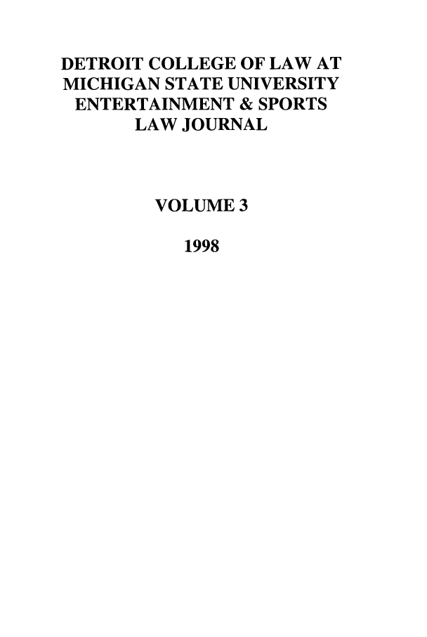 handle is hein.journals/entspdetc3 and id is 1 raw text is: DETROIT COLLEGE OF LAW AT