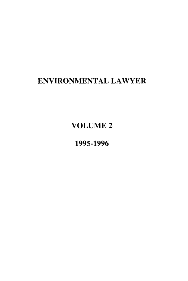 handle is hein.journals/environ2 and id is 1 raw text is: ENVIRONMENTAL LAWYER