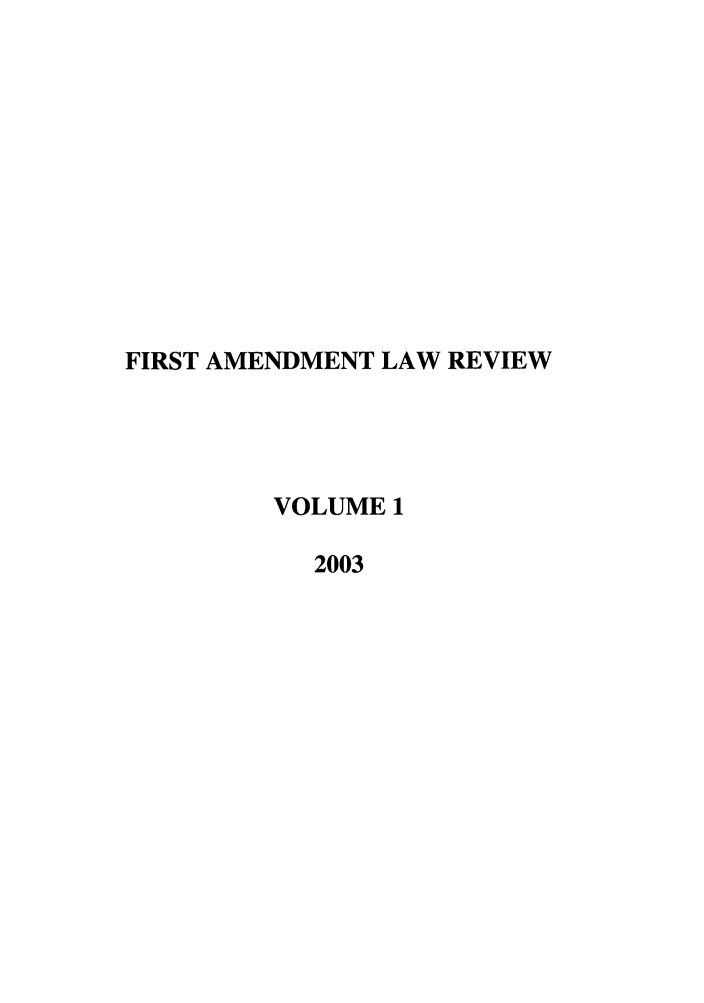 handle is hein.journals/falr1 and id is 1 raw text is: FIRST AMENDMENT LAW REVIEW