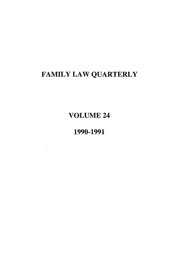 handle is hein.journals/famlq24 and id is 1 raw text is: FAMILY LAW QUARTERLY