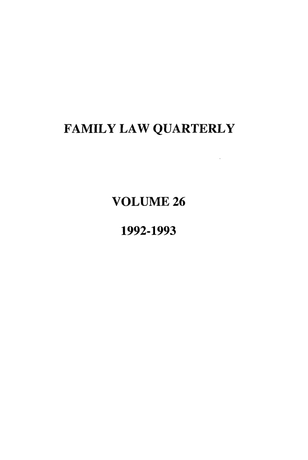 handle is hein.journals/famlq26 and id is 1 raw text is: FAMILY LAW QUARTERLY