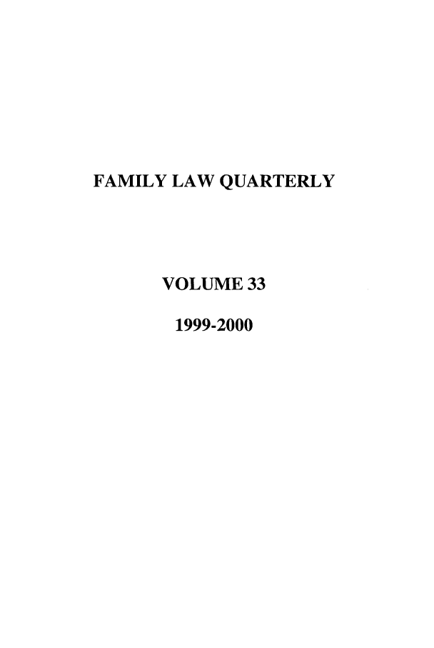 handle is hein.journals/famlq33 and id is 1 raw text is: FAMILY LAW QUARTERLY
