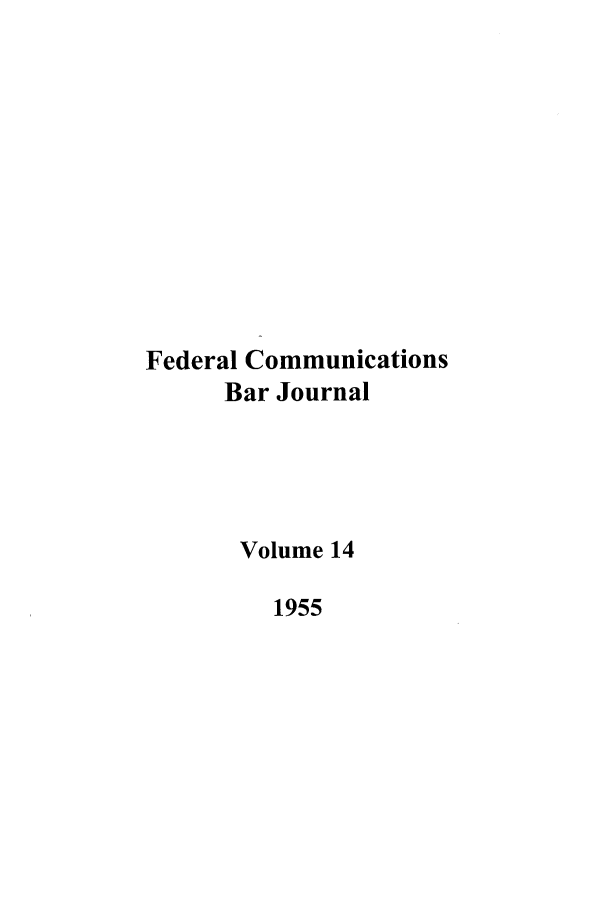 handle is hein.journals/fedcom14 and id is 1 raw text is: Federal Communications