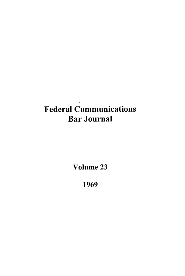 handle is hein.journals/fedcom23 and id is 1 raw text is: Federal Communications