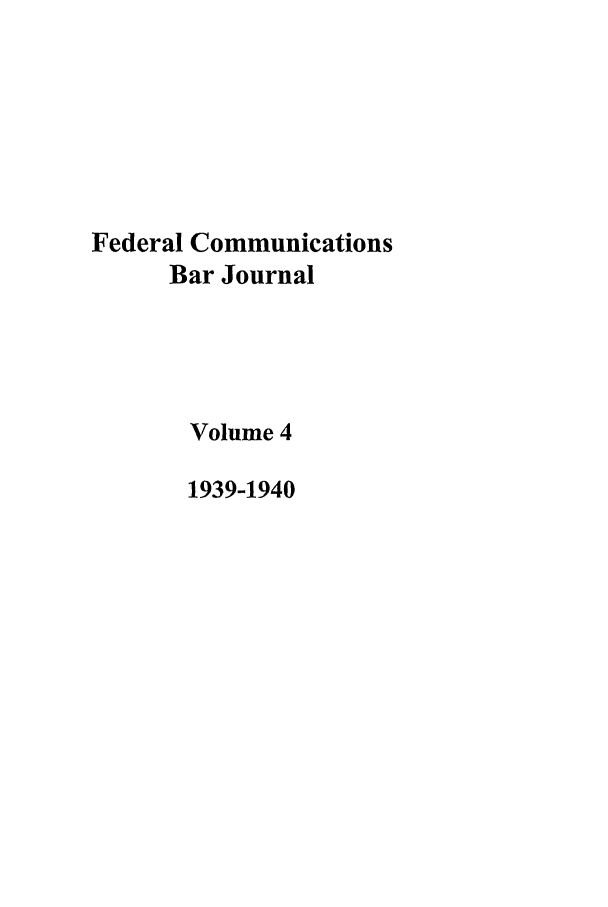 handle is hein.journals/fedcom4 and id is 1 raw text is: Federal Communications