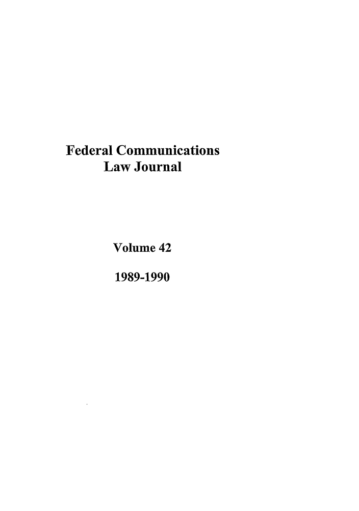 handle is hein.journals/fedcom42 and id is 1 raw text is: Federal Communications