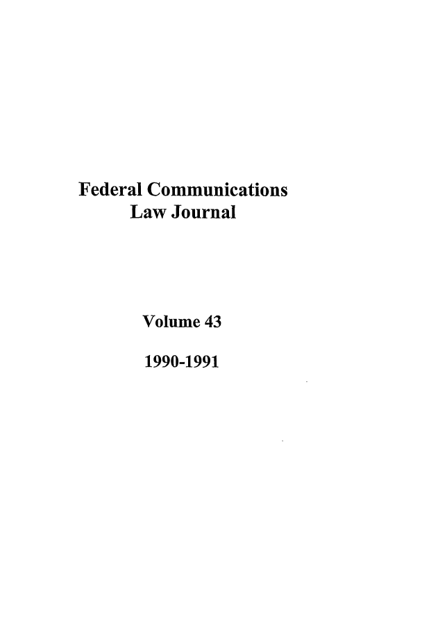 handle is hein.journals/fedcom43 and id is 1 raw text is: Federal Communications