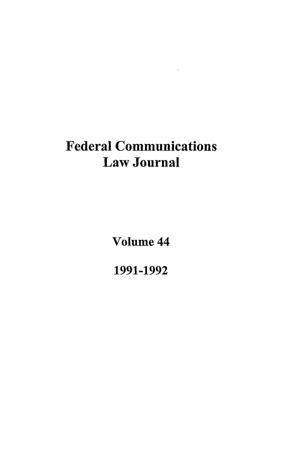 handle is hein.journals/fedcom44 and id is 1 raw text is: Federal Communications