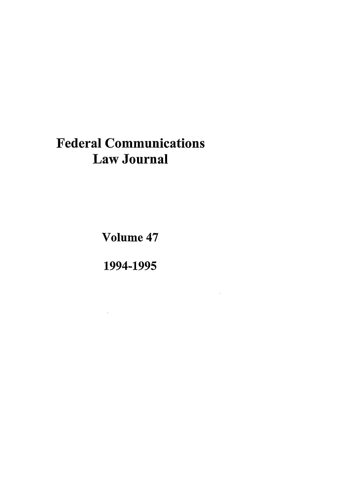 handle is hein.journals/fedcom47 and id is 1 raw text is: Federal Communications