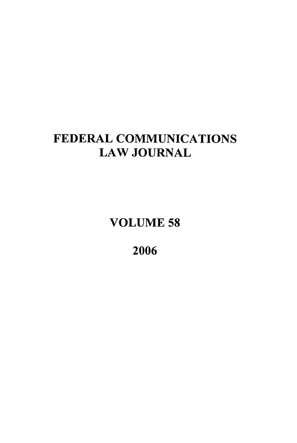 handle is hein.journals/fedcom58 and id is 1 raw text is: FEDERAL COMMUNICATIONS